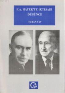 F. A. Hayek'te İktisadi Düşünce; Hayek ve Keynes / Keynesciler Tartışması