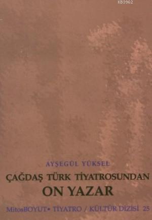 Çağdaş Türk Tiyatrosundan On Yazar