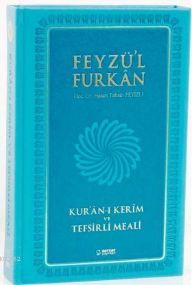 Feyzü'l Furkan Kur'ân-ı Kerîm ve Tefsirli Meali; (Orta Boy - Mushaf ve Meal) [MIKLEPLİ]