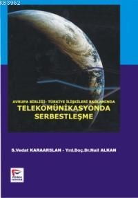 Telekomünikasyonda Serbestleşme