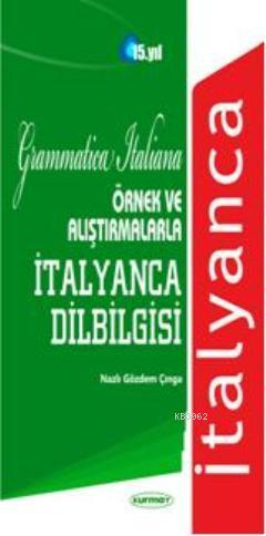 Örnek ve Alıştırmalarla İtalyanca Dil Bilgisi