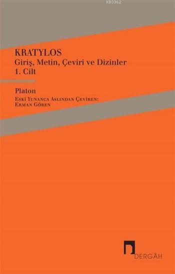 Kratylos 1. Cilt; Giriş, Metin, Çeviri ve Dizinler