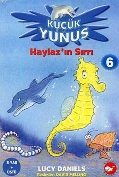 Küçük Yunus 6 - Haylaz'ın Sırrı