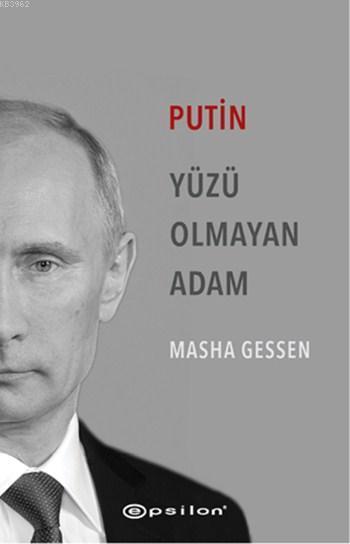 Putin; Yüzü Olmayan Adam