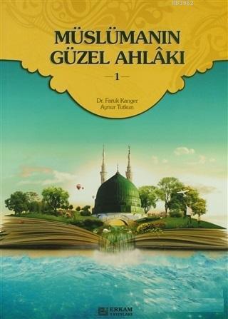 Müslümanın Güzel Ahlakı - 1