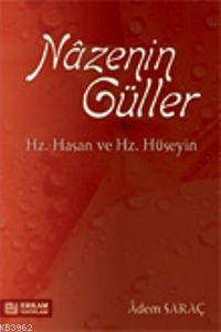 Nazenin Güller; Hz. Hasan ve Hz. Hüseyin
