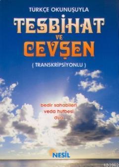 Türkçe Okunuşuyla Tesbihat ve Cevşen