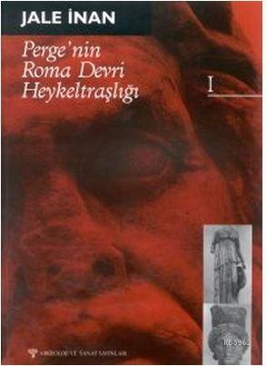 Perge'nin Roma Devri Heykeltraşlığı I