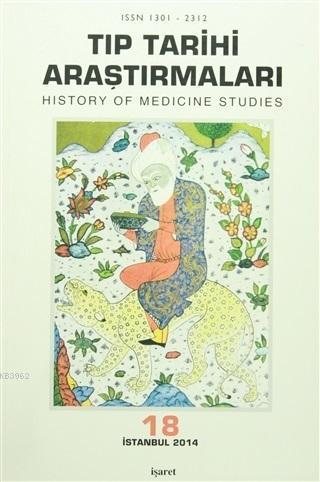 Tıp Tarihi Araştırmaları - 18; History of Medicine Studies