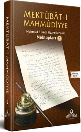 Mektubatı Mahmudiyye 2. Cilt; Efendi Hazretleri'nin Mektupları