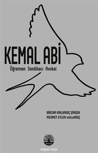 Kemal Abi; Öğretmen Sendikacı Avukat