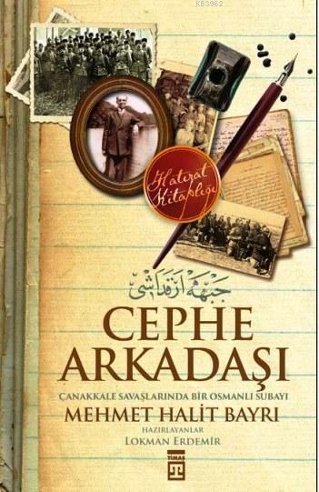 Cephe Arkadaşı; Çanakkale Savaşlarında bir Osmanlı Subayı