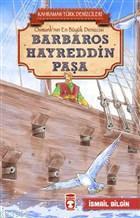 Barbaros Hayreddin Paşa - Kahraman Türk Denizcileri; Osmanlı'nın En Büyük Denizcisi