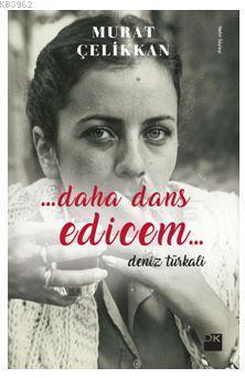 Daha Dans Edicem Deniz Türkali