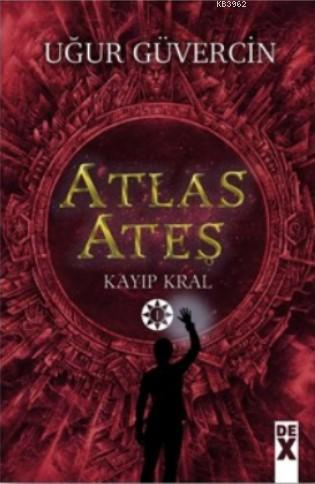 Atlas Ateş; Kayıp Kral