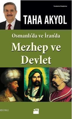 Osmanlı'da ve İran'da Mezhep ve Devlet