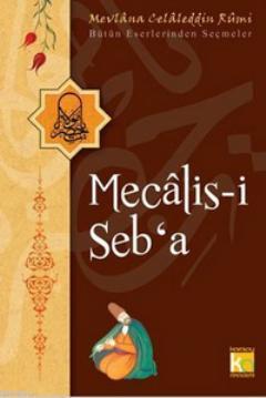 Mecalis-i Seb'a; Bütün Eserlerinden Seçmeler