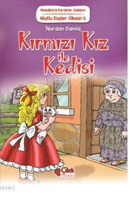 Kırmızı Kız ile Kedisi; Masallarla Karakter Gelişimi / Mutlu Düşler Ülkesi - 5