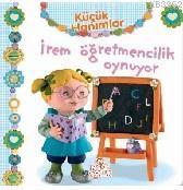Küçük Hanımlar - İrem Öğretmencilik Oynuyor