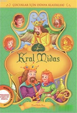 Kral Midas; Çocuklar İçin Dünya Klasikleri - Resimli Dünya Masalları