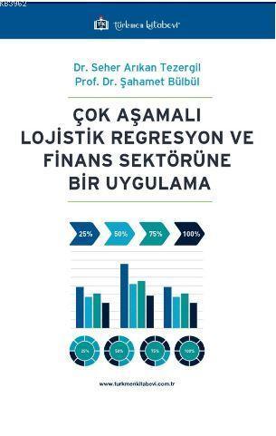 Çok Aşamalı Lojistik Regresyon ve Finans Sektörüne Bir Uygulama