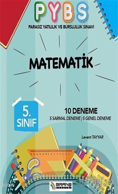 5. Sınıf Parasız Yatılılık ve Bursluluk Sınavı Matematik 10 Deneme; 5 Sarmal Deneme, 5 Genel Deneme