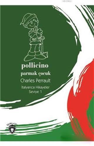 Pollicino / Parmak Çocuk - İtalyanca Hikayeler Seviye 1