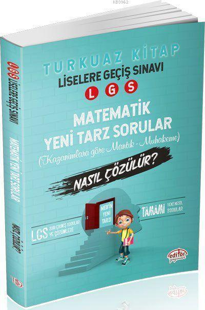 LGS Matematik Kazanımlara Göre Mantık - Muhakeme Soruları Nasıl Çözülür? Turkuaz Kitap