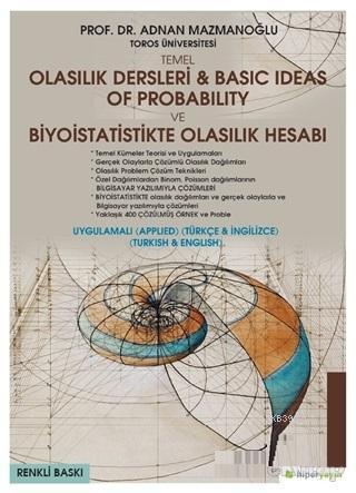 Temel Olasılık Dersleri - Basic Ideas of Probability ve Biyoistatistikte Olasılık Hesabı (Uygulamalı