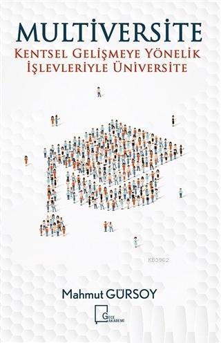 Multiversite; Kentsel Gelişmeye Yönelik İşlevleriyle Üniversite