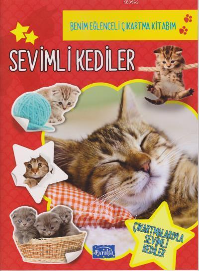 Benim Eğlenceli Çıkartma Kitabım Sevimli Kediler