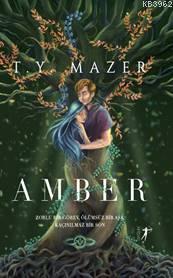 Amber; Zorlu Bir Görev Ölümsüz Bir Aşk Kaçınılmaz Bir Son