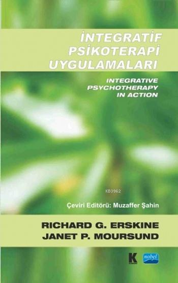 İntegratif Psikoterapi Uygulamaları; Integrative Psychotherapy in Action