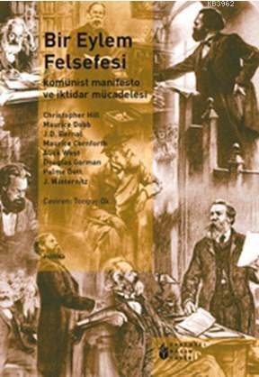 Bir Eylem Felsefesi; Komünist Manifesto ve İktidar Mücadelesi