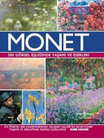 Monet (Ciltli-Kuşe-Şömizli); 500 Görsel Eşliğinde Yaşamı ve Eserleri