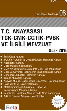 T.C Anayasası Tck Cmk Cgtik Pvsk Ve İlgili Mevzuat
