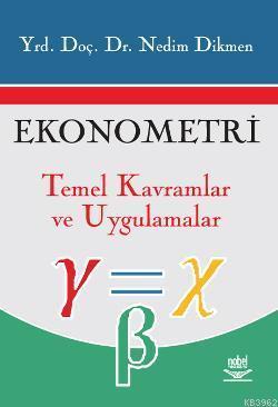 Ekonometri; Temel Kavramlar ve Uygulamalar