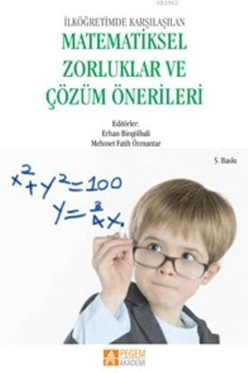 İlköğretimde Karşılaşılan Matematiksel Zorluklar ve Çözüm Önerileri
