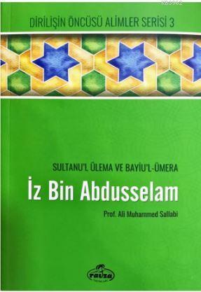 İz bin Abdüsselam - Sultanu'l Ulema Ve Bayiu'l Ümera; Dirilişin Öncüsü Alimler Serisi 3