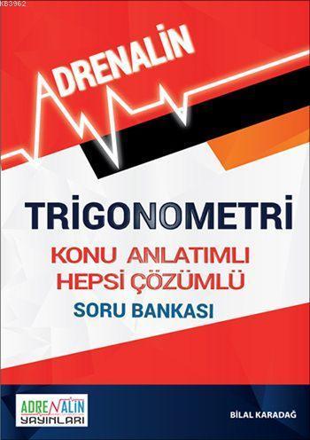 Trigonometri; Konu Özetli Hepsi Çözümlü Soru Bankası