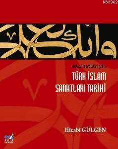 Ana Hatlarıyla İslam Sanatları Tarihi