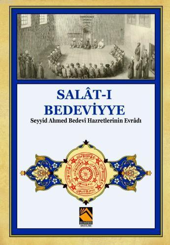 Salat-ı Bedeviyye; Seyyid Ahmed Bedevi Hazretlerinin Evradı