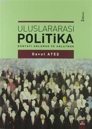 Uluslararası Politika; Dünyayı Anlamak ve Anlatmak
