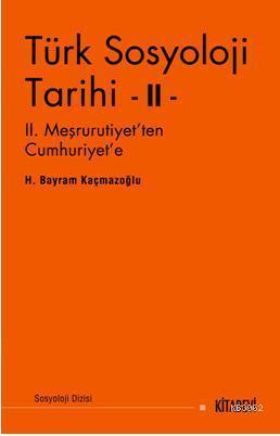 Türk Sosyoloji Tarihi II; II. Meşrutiyetten Cumhuriyete