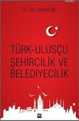 Türk Ulusçu Şehircilik ve Belediyecilik