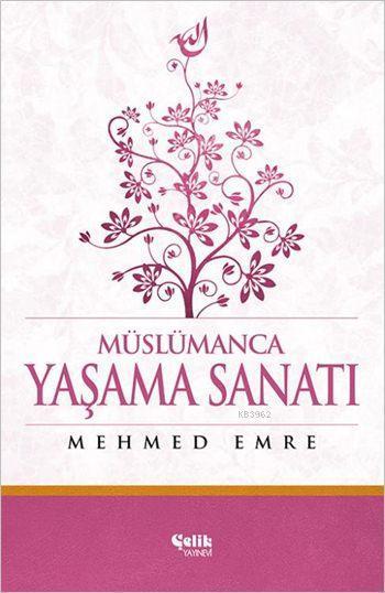 Müslümanca Yaşama Sanatı (Ciltli)