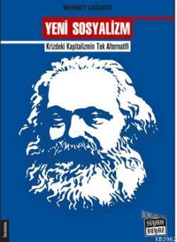 Yeni Sosyalizm; Krizdeki Kapitalizmin Tek Alternatifi
