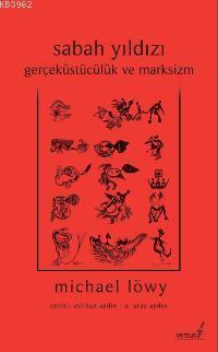 Sabah Yıldızı; Gerçeküstücülük ve Marksizm