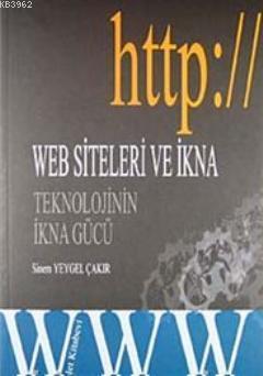 Web Siteleri ve İkna; Teknolojinin İkna Gücü