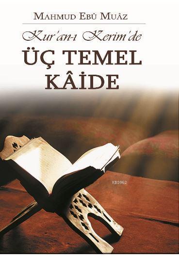Kur'an-ı Kerim'de Üç Temel
